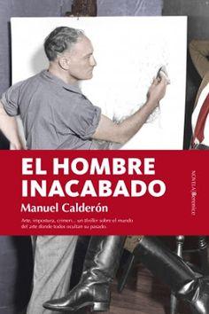 Pero Qué Locura de Libros.: EL HOMBRE INACABADO / Manuel Calderón / Editorial…