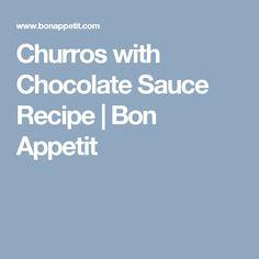Churros with Chocolate Sauce Recipe | Bon Appetit