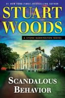 Scandalous behavior by Stuart Woods. New York City cop-turned-Manhattan law firm rainmaker Stone Barrington confronts a particularly challenging adversary whose nefarious schemes test the limits of Barrington's skills.