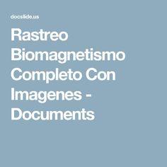 Rastreo Biomagnetismo Completo Con Imagenes - Documents