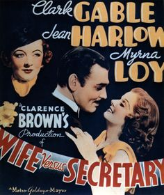 Wife vs. Secretary (1936) USA MGM D: Clarence Brown. Clark Gable, Jean Harlow, Myrna Loy. 04/01/05