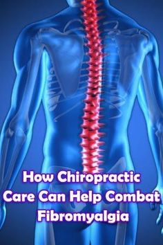 How Chiropractic Care Can Help Combat Fibromyalgia.