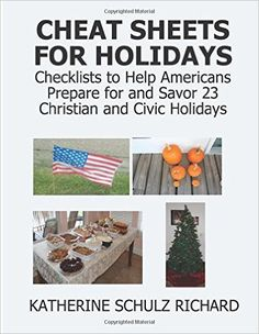 Cheat Sheets for Holidays: Checklists to Help Americans Prepare for and Savor 23 Christian and Civic Holidays: Katherine Schulz Richard: 9781534694262: Amazon.com: Books
