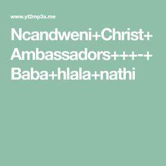 Ncandweni+Christ+Ambassadors+++-+Baba+hlala+nathi Christ