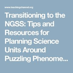 Transitioning to the NGSS: Tips and Resources for Planning Science Units Around Puzzling Phenomena   AUSL Blog