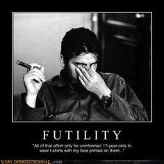 Futility.