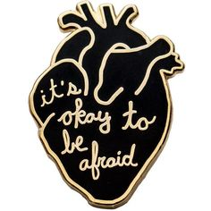It's okay to be afraid enamel pin. Black and gold anatomical heart... ($10) ❤ liked on Polyvore featuring jewelry, brooches, pins, heart jewellery, black gold jewelry, enamel jewelry, heart jewelry and pin jewelry