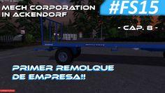 Mech Corporation in Ackendorf - Cap. 8 - Primer Remolque Empresa #FS15