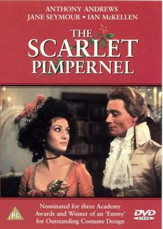 The Scarlet Pimpernel movie, 1982. Loved this one with Anthony Andrews and Jane Seymour.