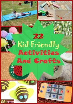 "22 Kid Friendly Activities And Crafts! Well, Summer is in full swing now and I would imagine you're already hearing the dreaded ""Bored"" word! Well, here are 22 Kid Friendly Activities and Crafts that can keep them busy for quite some time!"
