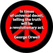 In Times of Universal Deceit Telling Truth a Revolutionary Act--PEACE QUOTE T-SHIRT