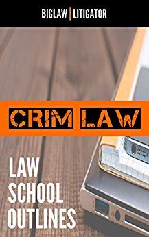 Best Criminal Law Outline For Law School!
