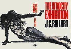 The Atrocity Exhibition, by J.G. Ballard