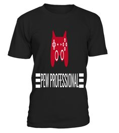 # Pew Professional Gaming Movie Lover .  HOW TO ORDER:1. Select the style and color you want: 2. Click Reserve it now3. Select size and quantity4. Enter shipping and billing information5. Done! Simple as that!TIPS: Buy 2 or more to save shipping cost!This is printable if you purchase only one piece. so dont worry, you will get yours.Guaranteed safe and secure checkout via:Paypal   VISA   MASTERCARD