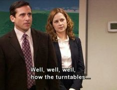 """The Office """"How the turntables. Movie Quotes, Funny Quotes, Funny Memes, Jokes, Funny Drunk, Drunk Texts, 9gag Funny, Memes Humor, Office Quotes"""
