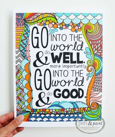 Graduation Gift, Illustration, Inspiring Quote, 8 x 10 Art Print Go Into the World and Do Good, Change the world, Make a difference. $17.50, via Etsy.