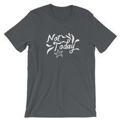 Not Today Short-Sleeve Unisex T-Shirt