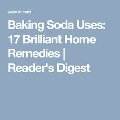 Baking Soda Uses: 17 Brilliant Home Remedies | Reader's Digest