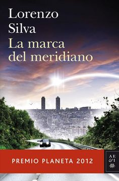 La marca del meridiano #ebook Lorenzo Silva. Premio Planeta 2012