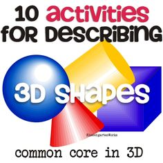 Describing shapes in kindergarten is now an expectation as it is a key geometry standard. Also referred to by its indicator number this standard focuses on four main shapes - the cylinder, sphere, cube and cone. Math For Kids, Fun Math, Math Activities, Maths, Math Resources, Measurement Activities, Educational Activities, 4 Kids, Math Games