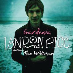 gardenia   landon pigg & mae whitman