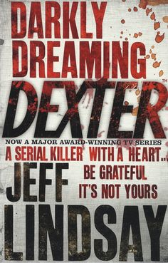 Darkly Dreaming Dexter by Jeff Lindsay  Cant wait to read the rest of the series.