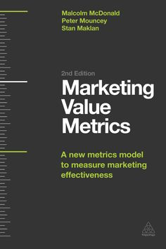his second edition of Marketing Accountability, now called Marketing Value Metrics, introduces and guides readers through a metrics model developed at the renowned Cranfield School of Management that not only shows how marketing systematically contributes to shareholder value, but also provides a metrics-based framework for developing and implementing marketing strategies that are measurable and accountable.