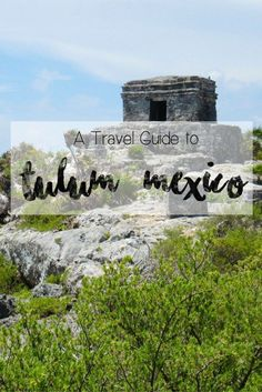 A Travel Guide to Tulum, Mexico | Are you traveling to the Mayan Riviera in Mexico's Yucatan Peninsula? Tulum is a wonderful and absolutely beautiful place to stay with so many things to see and do like swimming in cenotes, exploring Mayan Ruins, eating traditional Mexican food, and more. Check out my detailed travel guide to Tulum for info on what to do and see, where to eat, where to stay and more!