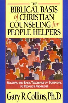 Bestseller Books Online The Biblical Basis of Christian Counseling for People Helpers: Relating the Basic Teachings of Scripture to People's Problems Gary Collins $12.1  - http://www.ebooknetworking.net/books_detail-1576830810.html
