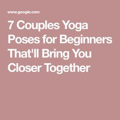7 Couples Yoga Poses for Beginners That'll Bring You Closer Together