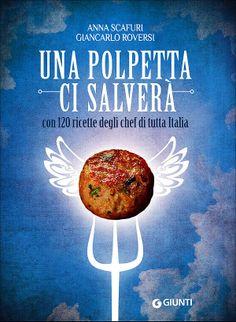 Una polpetta ci salverà - Un Libro di Anna Scafuri, Giancarlo Roversi http://www.informacibo.it/Sommario/I-Libri-segnalati-e-recensiti/una-polpetta-ci-salver-un-libro-di-anna-scafuri-giancarlo-roversi