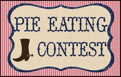 Pie eating contest sign for a hoe down or western party by Waterlemonfarm… Country Birthday, Cowboy Birthday Party, Cowgirl Party, 50th Party, Rodeo Birthday, Pirate Party, 30th Birthday, Girl Birthday, Birthday Ideas