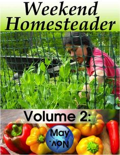 FREE e-Book: Weekend Homesteader {May edition} ~ at TheFrugalGirls.com #gardening