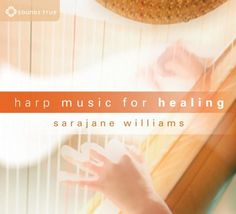 Harp Music for Healing  Sarajean Williams