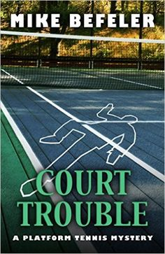 'Court Trouble' (Platform Tennis #1)
