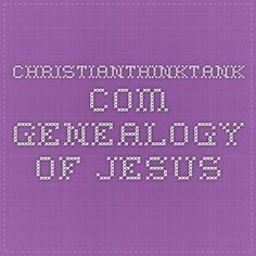 christianthinktankcom genealogy of jesus