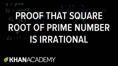 Proof that square root of prime number is irrational | Algebra I | Khan Academy Practice this lesson yourself on KhanAcademy.org right now: http://ift.tt/228zoPW Watch the next lesson: http://ift.tt/1RWumha Missed the previous lesson? http://ift.tt/1pm9Eyg Algebra I on Khan Academy: Algebra is the language through which we describe patterns. Think of it as a shorthand of sorts. As opposed to having to do something over and over again algebra gives you a simple way to express that repetitive…