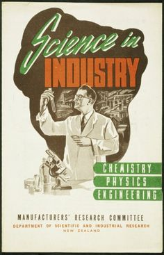 New Zealand. Manufacturers' 'Science in industry; chemistry, physics, engineering' brochure, Manufacturers' Research Committee, Department of Scientific and Industrial Research, New Zealand. [1946-1950?]