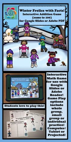 Winter Frolics with Facts-Addition is an interactive, self-correcting winter themed math game designed for both Google Slides and Adobe Reader (PDF). It allows students go on a virtual adventure visiting different Winter scenes to help the children with practicing their addition skills and provide teachers an opportunity to assess students in the process. Linked to Grade 1 and 2 Common Core Mathematics, students are given over 80 equations to answer.