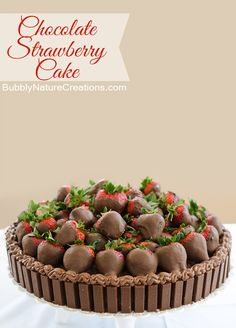 Chocolate Strawberry Cake! {w/ Kit Kat rim} Make it big for a crowd or small for a few.  This is a cake that chocolate lovers will love!