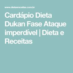 Cardápio Dieta Dukan Fase Ataque imperdível   Dieta e Receitas