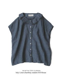 BerryStyle: Joie de Vivre Italy linen chambray random frill blouse - Purchase now to accumulate reedemable points! Minimalist Dresses, Minimalist Fashion, Frill Blouse, Shabby Look, Suspender Skirt, Linen Trousers, Japan Fashion, Jean Shirts, Linen Dresses