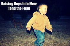 Raising Boys Into Men Tend the Field