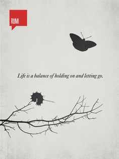 Life is a balance of holding on and letting go - Rumi: Minimalist Quotation Print by DesignDifferent