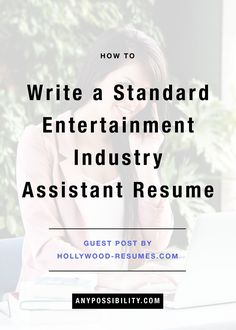 How To Write A Standard Entertainment Industry Resume. Trying to find a job in L.A. as a Hollywood assistant? Revamp your resume with these tips. Check out the full article by clicking through the image above. Film industry | Film Jobs | TV jobs | Filmmaking | Screenwriting