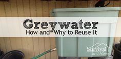 How and Why to Reuse Greywater
