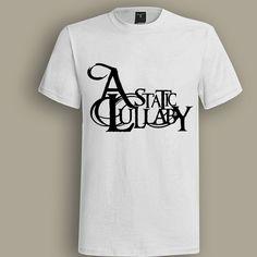 A Static Lullaby White T shirt, T shirt for Men, Women, Girl, Boy, XS, S, M, L, XL, XXL, 3XL,  Size, Customized