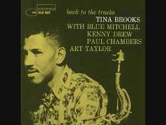 """https://www.tsu.co/rem3600 Street Singer - Tina Brooks #jazz Great tune from Harold """"Tina"""" Brooks, a very underrated tenor saxophone player. From his 1960 album, """"Back To The Tracks"""".  Lineup: Tina Brooks - tenor sax Jackie McLean - alto sax Blue Mitchell - trumpet Kenny Drew - piano Paul Chambers - bass Art Taylor - drums http://youtu.be/qRO4A1fZCnE?list=PL140730162B9B1E14"""