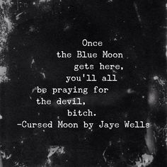 Out Aug. 12! Blue Moon, Pray, Sayings, Wells, Lyrics, Word Of Wisdom, Wels, Quotations, Qoutes