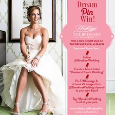 DREAM, PIN, WIN: Enter 'Breakers Dream Wedding' Pinterest #Contest for a chance to win a two-night stay at #TheBreakers Palm Beach!